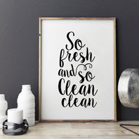 BATHROOM Decor,BATHROOM Sign,BATHROOM Wall Art,So fresh And So Clean Clean,Baby Shower,Nursery Print,Typography Print,Wall Art,Quote Prints