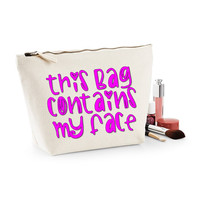 This Bag Contains My Face Canvas Makeup Bag
