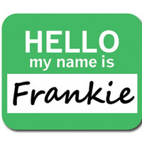 Frankie Hello My Name Is Mouse Pad