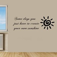 Wall Decor Vinyl Decal Sticker Quote Words Create Your Own Sunshine Kg533