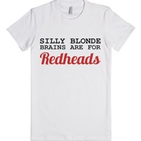 silly blonde brains are for redheads-Female White T-Shirt