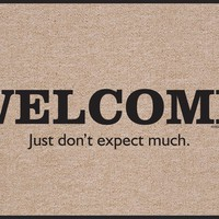 Welcome, Just Don't Expect Much, a Funny Doormat