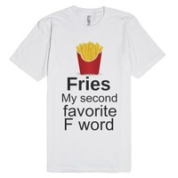 Fries. My Second Favorite F Word-Unisex White T-Shirt