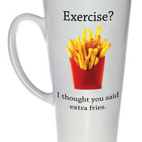 Exercise? I Thought You Said Extra Fries Coffee or Tea Mug, Latte Size