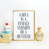 Inspirational Quote Home Decor Dorm Office wall art college student gift Hustle Quote Diva is a female version of a hustler print Wall art