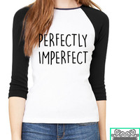 Perfectly Imperfect - Trendy - Gift -  3/4-Sleeve Contrast Raglan T-Shirt