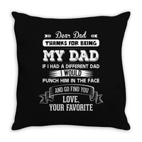 Dear Dad, Love, Your Favorite Throw Pillow