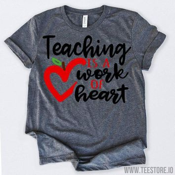Teaching Is A Work Of Heart Tshirt Funny Sarcastic Humor Comical Tee | TeeStore.io