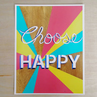 Choose Happy, Art Print, Print of original hand painted wood sign, wood sign saying, inspirational quote, 8.5 x 11, 11 x 14