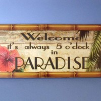 """Wooden Always 5 O'Clock in Paradise Sign 17""""  - Bech Decor/Beach Signs -  Wooden Ship Models, Nautical Decor & Gifts - GoNautical"""