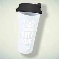 I Hate Running But I Love Pizza For Double Wall Plastic Mug ***