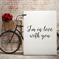"""Love Quote For Couples Gift Idea """" I'm in love with you"""" Song Quote Typography art Love Art For Her For Him Romanitc quote Romantic Poster"""