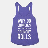 Why Do Crunches When You Can Have Crunchy Rolls