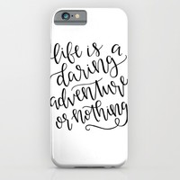 Calligraphy // Life is a Daring Adventure or Nothing iPhone & iPod Case by Samantha Ranlet | Society6