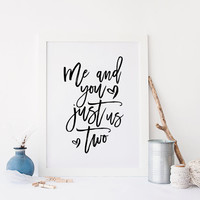 SEX & CITY QUOTE,Me And You Just Us Two,Gift For Him,Gift For Boyfriend,Gift For Husband,Lovely Words,You And Me,Typography Print,Wall Art