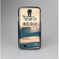 The Pastel Sunset You Cant Fly Unless You Let Yourself Fall Skin-Sert Case for the Samsung Galaxy S4