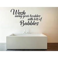 Wash Away Your Troubles Decal Wall Decal Custom Wall Custom Quote Bathroom Sign Bathroom Wall Decal
