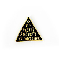 """The Secret Society of Beyonce"" Pin"