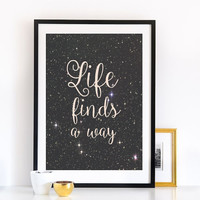 "Poster ""Life Finds A Way"", Space Poster, Cosmic Art, Typography Poster, Caligraphy Prints, Motto, Motivational Quotes."