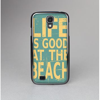 The Grungy Life Is Good At The Beach Skin-Sert Case for the Samsung Galaxy S4