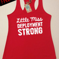 Little Miss Deployment Strong. Women's Clothing. Navy. Army. Marine. Air Force. Coast Guard. Terry Racerback Tank Top. Free Shipping USA