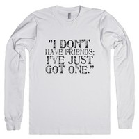 Sherlock-I Don't Have Friends-Unisex White T-Shirt