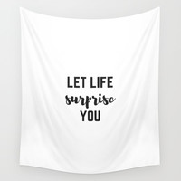LET LIFE SURPRISE YOU Wall Tapestry by Love from Sophie