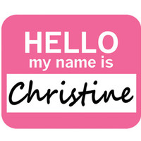 Christine Hello My Name Is Mouse Pad