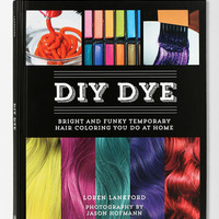 DIY Dye: Bright and Funky Temporary Hair Coloring You Do At Home By Loren Lankford - Urban Outfitters
