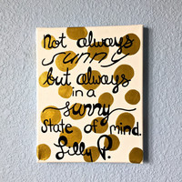 Not Always Sunny but Always in a Sunny State of Mind Lilly Pulitzer Canvas Painting Quote