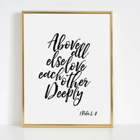 Above All Else Love Each Other Deeply, Bible Verse,Scripture Art,Bible Cover,Home Decor,Typography Art 1 Peter 4 8 Typographic Quote Poster