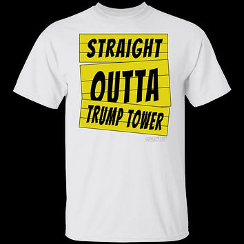 Straight outta Trump tower T-Shirt & Hoodie