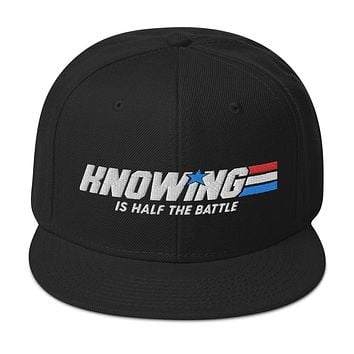 Knowing is Half the Battle Snapback Baseball Cap