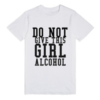 DO NOT GIVE THIS GIRL ALCOHOL