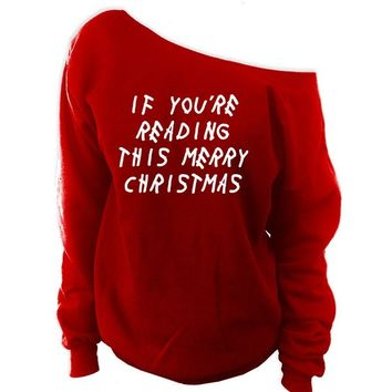If You're Reading This Merry Christmas Off-The-Shoulder Oversized Slouchy Sweatshirt