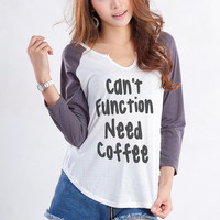Cant function need coffee TShirt Sweatshirt Cool Fashion Funny Slogan Womens Raglan Girls Cute Geek Tumblr Hipster Grunge Gifts Pinterest