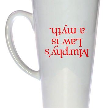 Murphy's Law is a Myth Coffee or Tea Mug, Latte Size