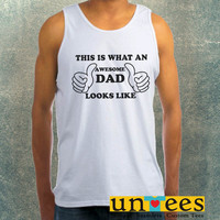 This is What An Awesome Dad Looks Like Clothing Tank Top For Mens
