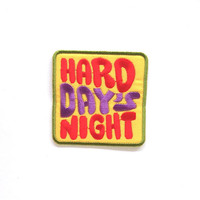 Hard Day Night Iron on Patch Size 6.9 x 6.9 cm