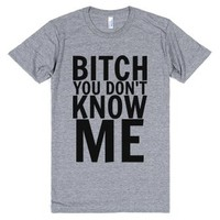 Bitch You Don't Know Me-Unisex Athletic Grey T-Shirt