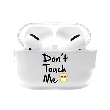 Don't Touch Me Airpods Pro Case