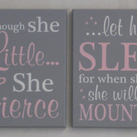 Large Art Sign Baby Girl Nursery: and though she be but little she is fierce / let her sleep for when she wakes she will move mountains