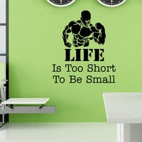 Sports Wall Decal Quotes Life Is Too Short To Be Small Vinyl Stickers Gym Bodybuilder Sportsman Sports Wall Art Mural Home Decor Q128