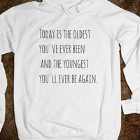 The youngest you'll ever be - Rock'in Creativitee