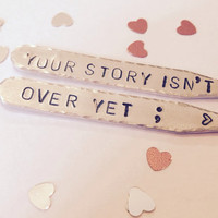 Semicolon collar stays   Semi colon collar stiffeners   your story isn't over   Suicide awareness   mental health awareness