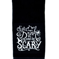 Eat Drink and be Scary Halloween Hand Towel Kitchen and Bath Gothic Home Decor
