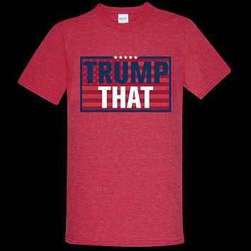 Southern Couture Soft Collection Trump That Election T-Shirt