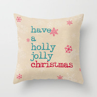 have a holly jolly christmas Throw Pillow by Sylvia Cook Photography | Society6