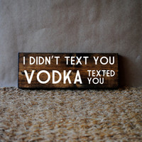 HUMOR VODKA QUOTE // Inspirational Quote Wooden Sign