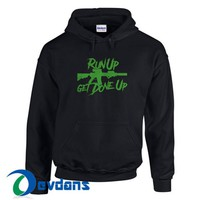 Run Up MK18 Get Done Up Hoodie Unisex Adult Size S to 3XL
